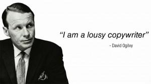 David-Ogilvy-Im-a-lousy-copywriter